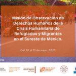 [CONVOCATORIA] Misión de observación de DDHH de la crisis humanitaria de personas refugiadas y migrantes en el  Sureste Mexicano