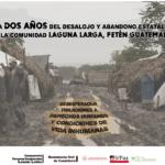 [COMUNICADO] A dos años del desalojo forzoso de la comunidad Laguna Larga